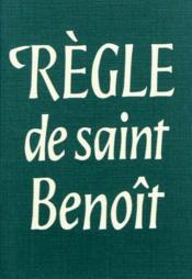 La Regle De Saint Benoit - Couverture - Format classique