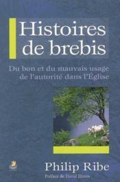 Histoires de brebis ; du bon et du mauvais usage de l'autorité dans l'église - Couverture - Format classique