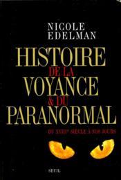 Histoire de la voyance et du paranormal du XVIIIe siècle à nos jours - Couverture - Format classique