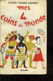 Mes 4 Coins Du Monde. - Couverture - Format classique