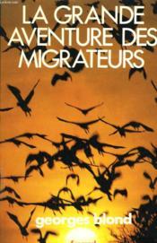 La Grande Aventure Des Migrateurs. - Couverture - Format classique