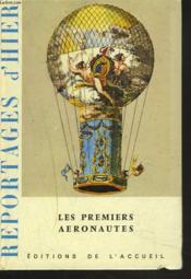 REPORTAGES D'HIER. LES PREMIERS AERONAUTES. REPORTAGES DE 1783 à 1797. - Couverture - Format classique