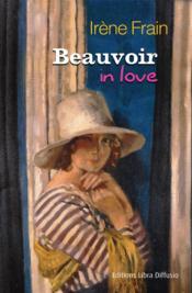 Beauvoir in love - Couverture - Format classique