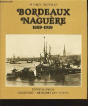 Bordeaux Naguere 1859-1939 - Couverture - Format classique