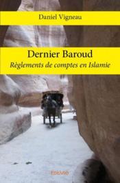 Dernier baroud ; règlements de comptes en Islamie - Couverture - Format classique