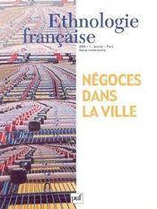 REVUE D'ETHNOLOGIE FRANCAISE N.1 ; négoces dans la ville (édition 2005) (édition 2005) - Intérieur - Format classique