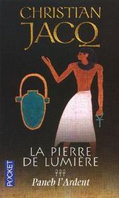 La pierre de lumiere - tome 3 paneb l'ardent - vol03 - Intérieur - Format classique