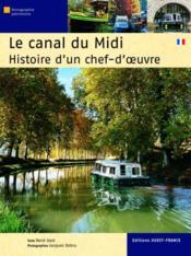 Le canal du midi ; histoire d'un chef-d'oeuvre - Couverture - Format classique