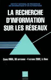 La recherche d'information sur les reseaux cours inria 30 septembre 4 octobre le bono - Couverture - Format classique