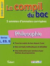 La compil du bac 2003-2007 ; philosophie ; séries l, es, s - Intérieur - Format classique
