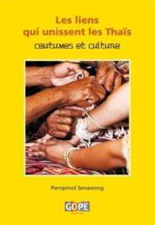Les liens qui unissent les Thaïs, coutumes et culture - Couverture - Format classique