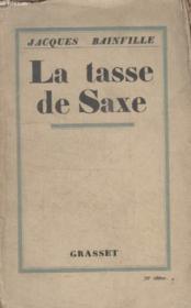 La Tasse De Saxe. - Couverture - Format classique