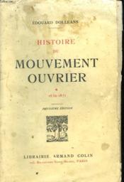 HISTOIRE DU MOUVEMENT OUVRIER. TOME 1 DE 1830 A 1871. 2e EDITION. - Couverture - Format classique