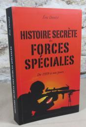 Histoire secrète des forces spéciales de 1939 à nos jours. - Couverture - Format classique