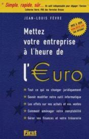 Mettez Votre Entreprise A L'Heure De L'Euro - Couverture - Format classique