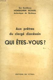 Aux Pretres Du Clerge Diocesain - Qui Etes-Vous? - Couverture - Format classique