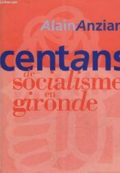Cent Ans De Socialisme En Gironde - Couverture - Format classique