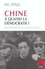 Chine : A Quand La Democratie ? Les Illusions De La Modernisation - Intérieur - Format classique