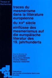 Traces Du Mesmerisme Dans La Litterature Europeenne Du Xixe Siecle : Actes Du Colloque International - Couverture - Format classique