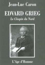 Edvard Grieg, Le Chopin Du Nord - Couverture - Format classique