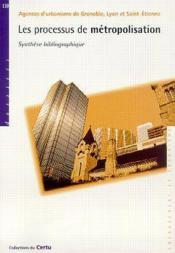 Les processus de metropolisation : synthese bibliographique (collections du certu dossiers n.110) - Couverture - Format classique