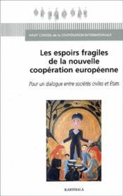 Espoirs fragiles de la nouvelle cooperation europeenne - Couverture - Format classique