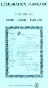 L'émigration francaise ; étude de cas ; Algérie, Canada, Etats-Unis - Couverture - Format classique