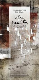 Cher maître ; lettres à Auguste Rodin 1902-1913 - Couverture - Format classique