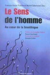 Le Sens De L'Homme ; Au Coeur De La Bioethique - Intérieur - Format classique