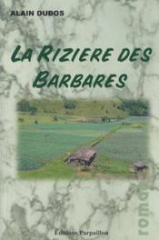 La Riziere Des Barbares - Couverture - Format classique