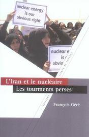 L'iran et le nucléaire ; les tourments perses - 4ème de couverture - Format classique