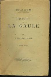 HISTOIRE DE LA GAULE. TOME IV. LE GOUVERNEMENT DE ROME. 3e EDITION. - Couverture - Format classique