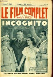 Le Film Complet Du Mardi N° 1482 - 13e Annee - Incognito - Couverture - Format classique