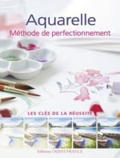 Aquarelle ; méthode de perfectionnement - Couverture - Format classique