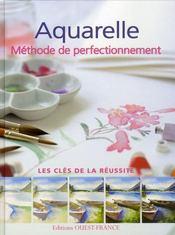 Aquarelle ; méthode de perfectionnement - Intérieur - Format classique