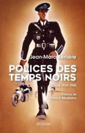 Polices des temps noirs ; France ; 1939-1945 - Couverture - Format classique