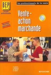 Vente-action marchande. BEP VAM, seconde professionnelle. nouveau référentiel - Couverture - Format classique