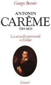Antonin careme 1783-1833 - Intérieur - Format classique