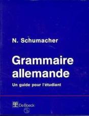 Grammaire Allemande Un Guide Pour L'Etudiant - Couverture - Format classique