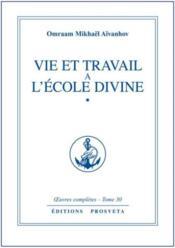 Oeuvres Completes T.30 ; Vie Et Travail A L'Ecole Divine T.1 - Couverture - Format classique