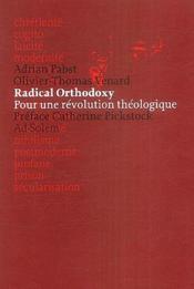 Radical orthodoxy ; pour une révolution théologique - Couverture - Format classique
