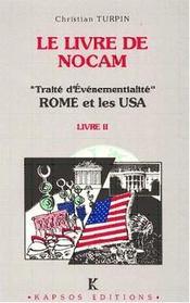 Le livre de nocam ; traité d'évènementialité : rome et les usa - Intérieur - Format classique