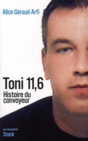 Toni 11,6 ; histoire d'un convoyeur - Couverture - Format classique