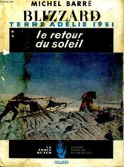 Blizzard Terre Adelie 1951. Le Retour Du Soleil. - Couverture - Format classique