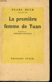 La Premiere Femme De Yuan - Couverture - Format classique