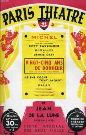 PARIS THEATRE N° 3 - VINFT-CINQ ANS DE BONHEUR, comédie en trois actes de GERMAINE LEFRANCQ - JEAN DE LA LUNE, pièce en trois actes de MARCEL ACHARD - Couverture - Format classique