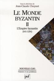 Le monde byzantin t.2 ; l'empire byzantin (641-1204) - Couverture - Format classique