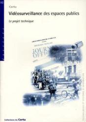 Videosurveillance des espaces publics : le projet technique (dossiers n. 112) - Couverture - Format classique