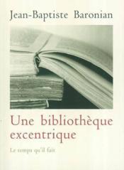 Une Bibliotheque Excentrique - Couverture - Format classique