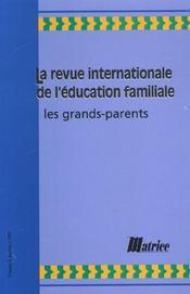 Revue internationale d'education familiale ; les grands-parents - Intérieur - Format classique